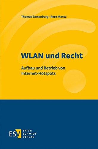 WLAN und Recht: Aufbau und Betrieb von Internet-Hotspots
