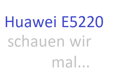 Huawei E5220 testing